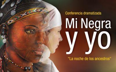 """Obra Mi Negra y Yo """"La noche de los ancestros"""""""